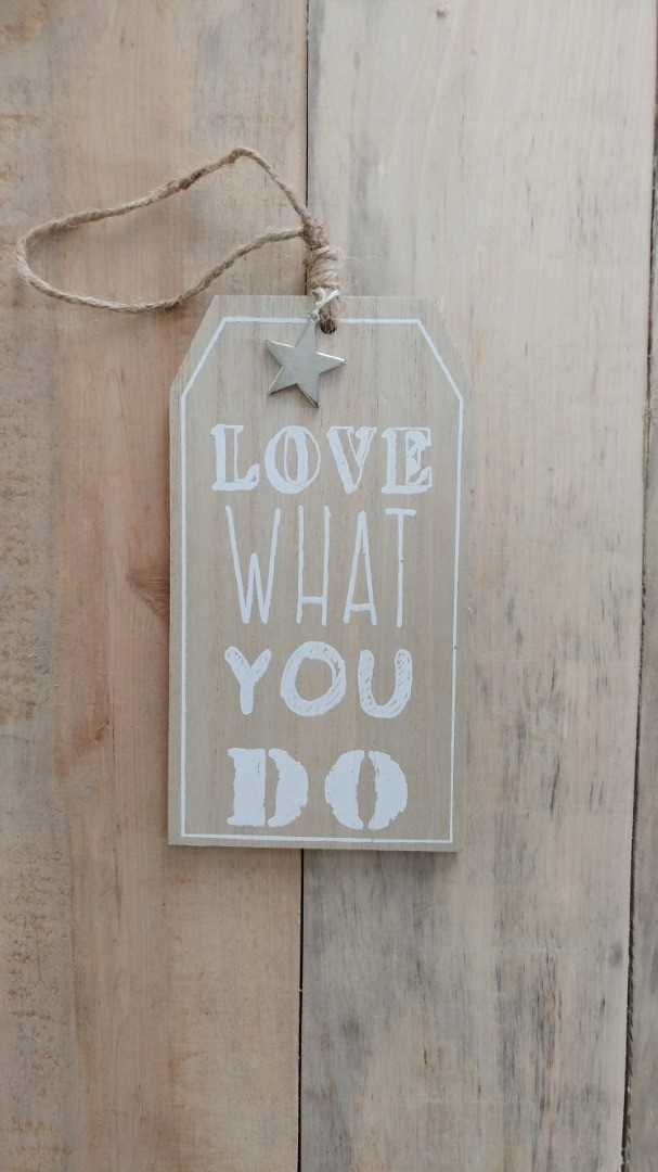 Houten Wanddecoratie Bord.Muurdecoratie Houten Bord Met Tekst Love What You Do